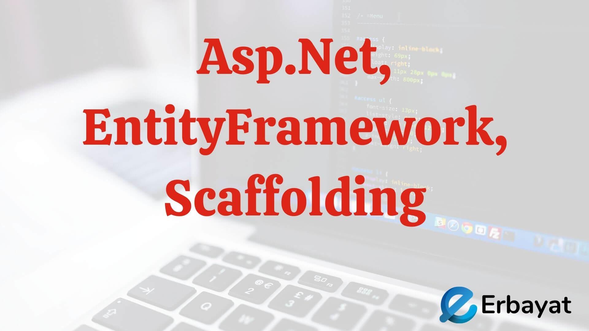 Asp.Net, EntityFramework, Scaffolding