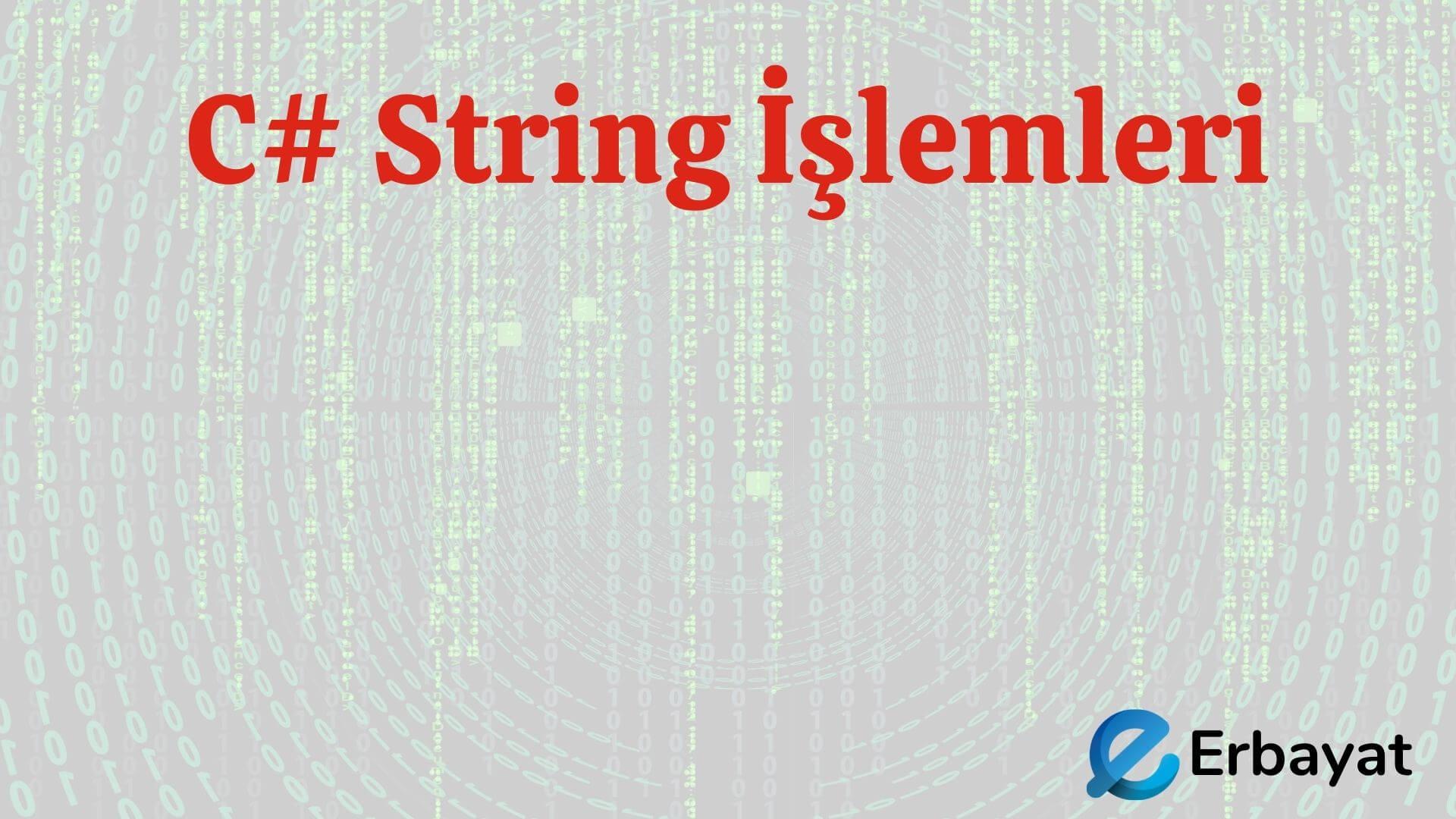 C# String İslemleri