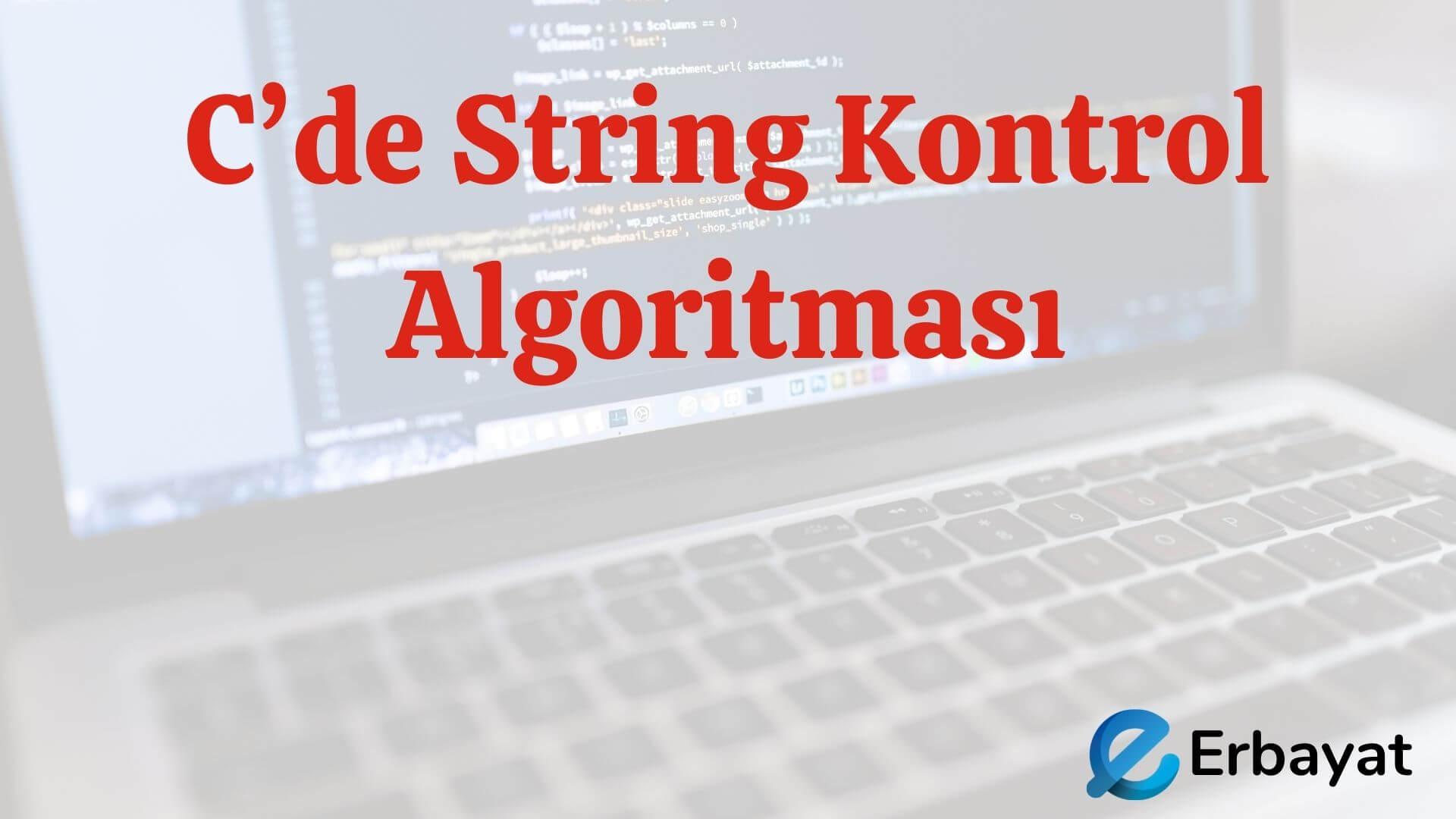 C'de String Kontrol Algoritması