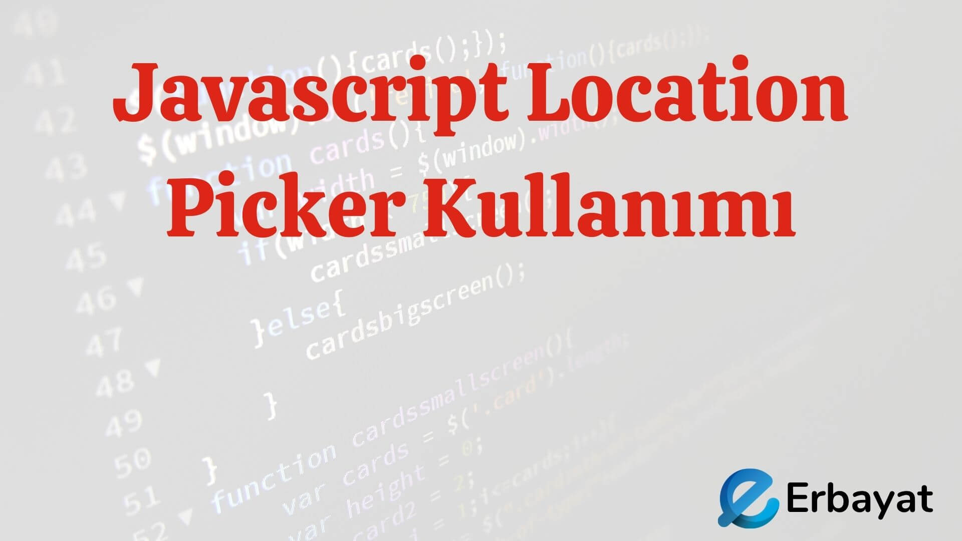 Javascript Location Picker Kullanımı
