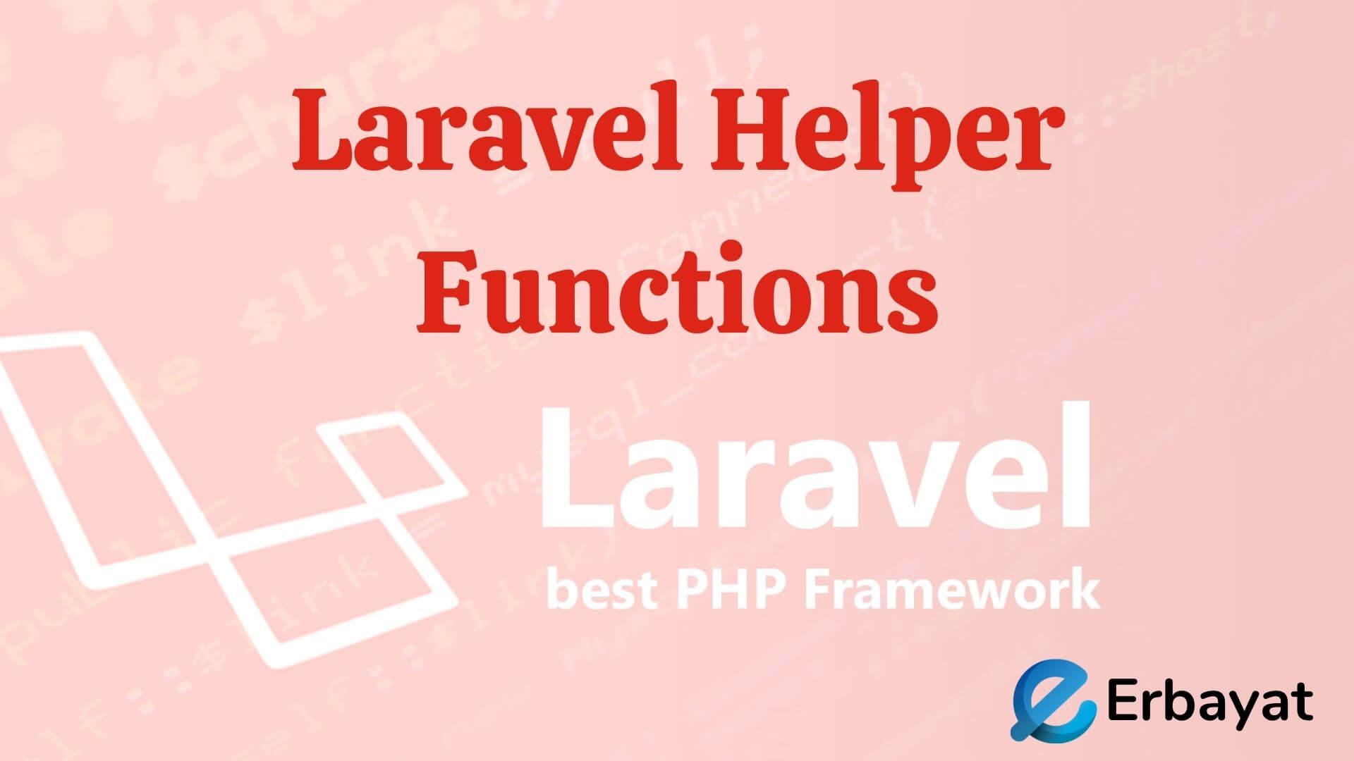 Laravel Helper Functions