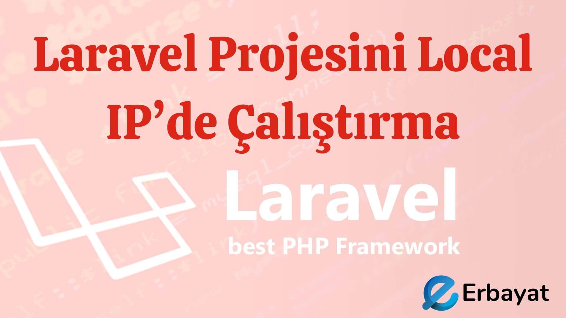 Laravel Projesini Local IP'de Çalıştırma
