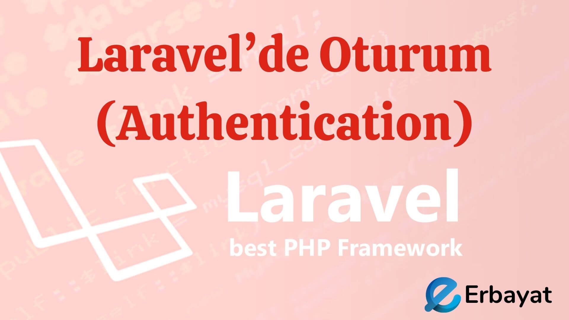 Laravel'de Oturum (Authentication)