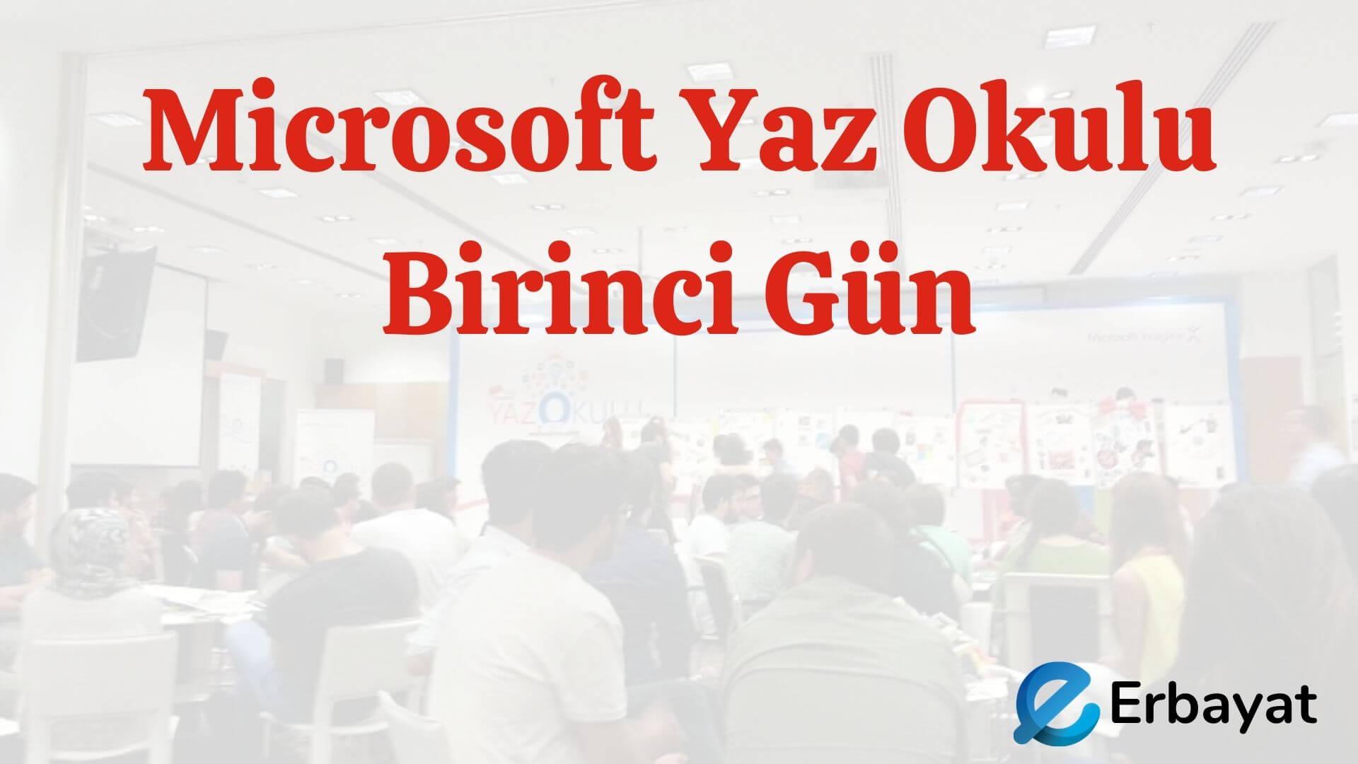 Microsoft Yaz Okulu Birinci Gün