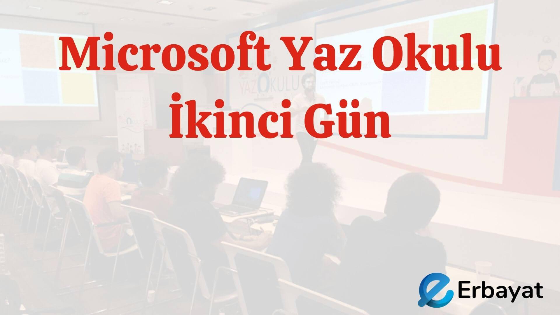 Microsoft Yaz Okulu İkinci Gün