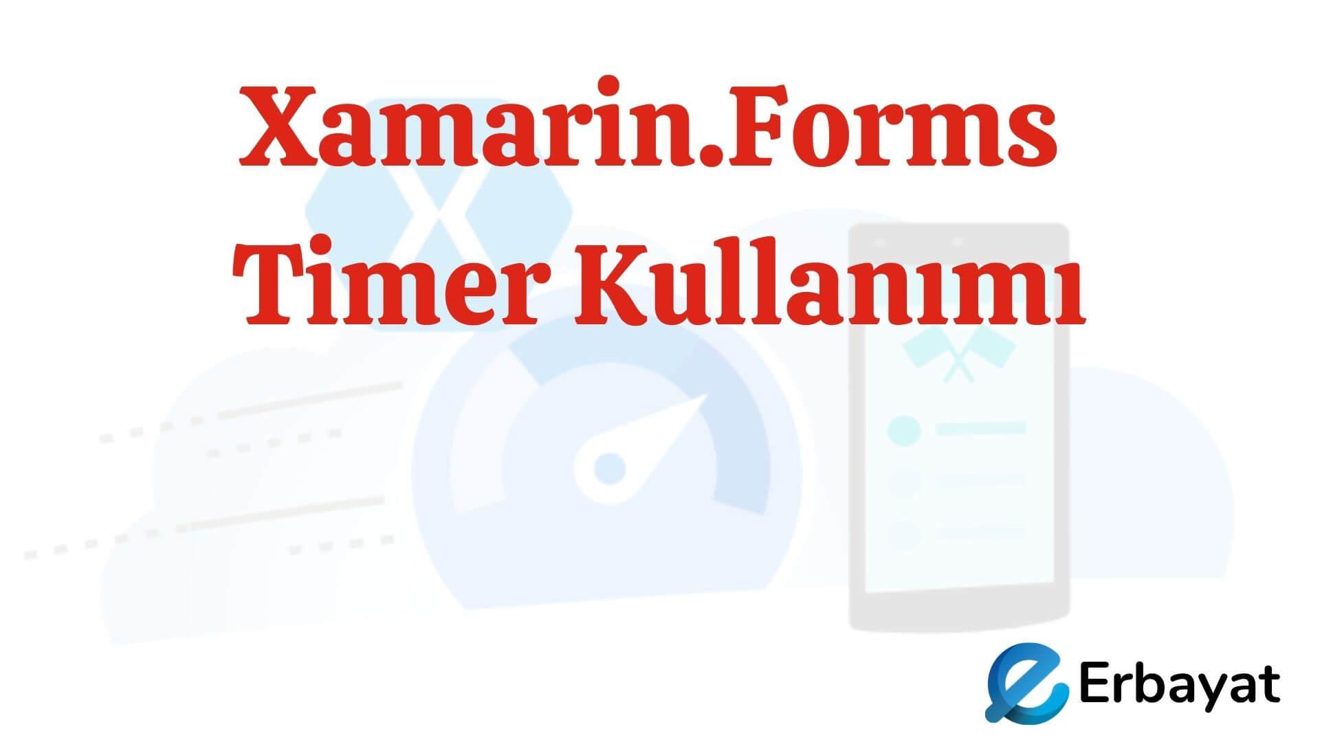 Xamarin.Forms Timer Kullanımı